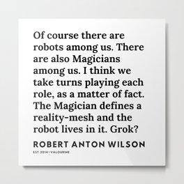 20    | 200218 | Robert Anton Wilson Quotes | Metal Print