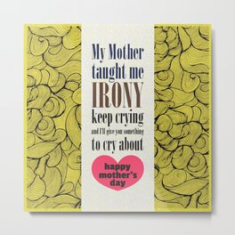 Mother's Love and Irony Metal Print