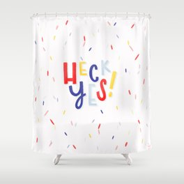 Heck Yes! Shower Curtain