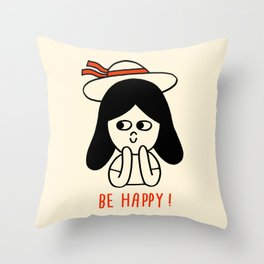 Be happy ! Throw Pillow