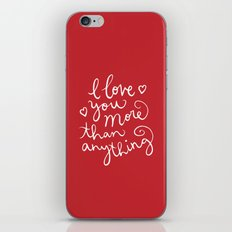 i love you more than anything iPhone & iPod Skin