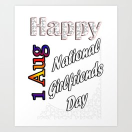 Aug 1st National Girlfriends Day Fun Gift Idea Design Art Print