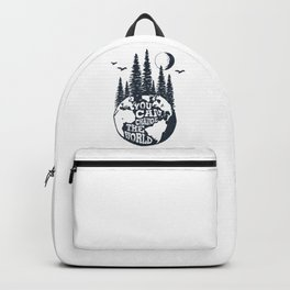 You Can Change The World. Earth Backpack