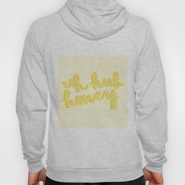 Uh Huh Honey Yellow Hoodie