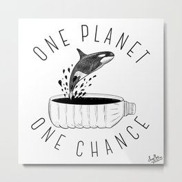 One Planet, One Chance Metal Print