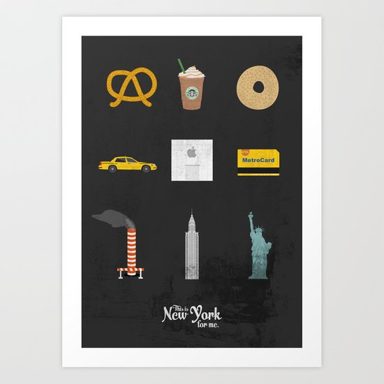 """This is New York for me. """"All"""" Art Print"""