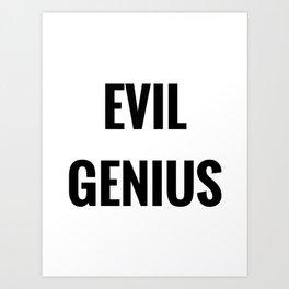 Evil Genius Art Print