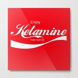 Enjoy Ketamine Metal Print