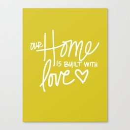 Home Built With Love Canvas Print