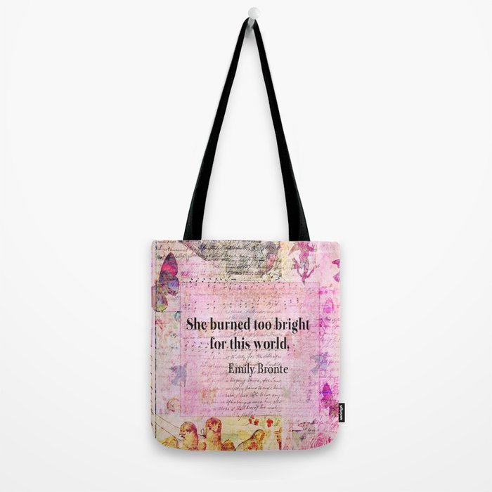 BRONTE QUOTE She burned too bright for this world  Tote Bag