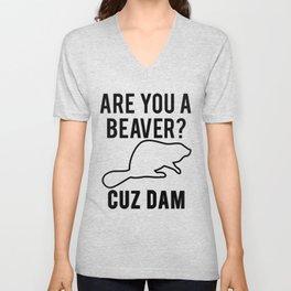 Are You A Beaver? Cuz Dam! Unisex V-Neck