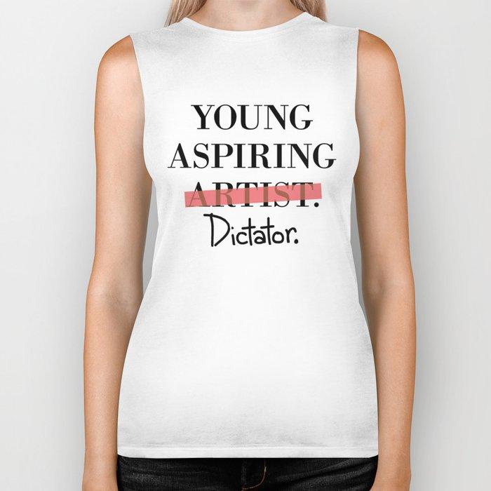 Young Aspiring Artist parody shirt Dictator Biker Tank