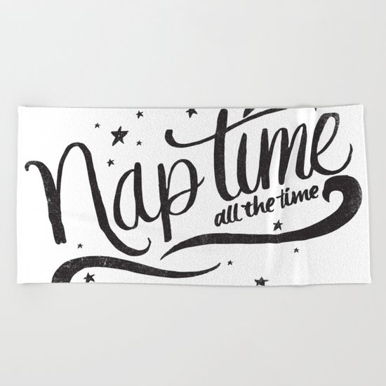 Nap time all the time Beach Towel