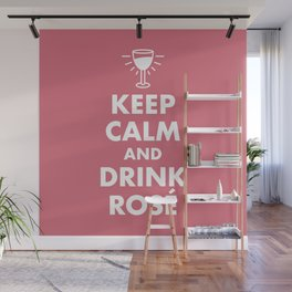 Keep Calm and Drink Rosé Wall Mural