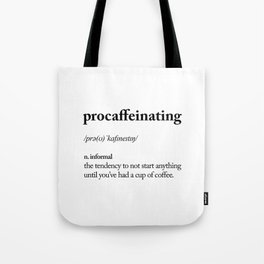 Procaffeinating Black and White Dictionary Definition Meme wake up bedroom poster Tote Bag