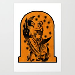WAKE THE DEAD! Art Print