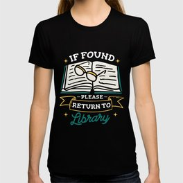 If found please return to library Librarian T-shirt
