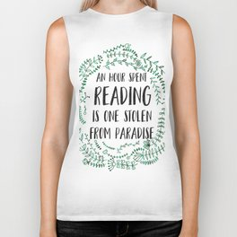 An Hour Spent Reading is One Stolen From Paradise (Green) Biker Tank