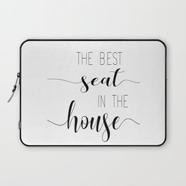 The Best Seat In The House Laptop Sleeve