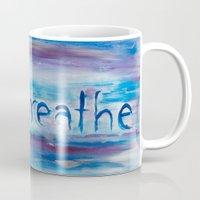 breathe Mugs featuring Breathe by Dena Carter