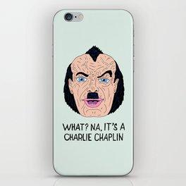 NA, IT'S A CHAPLIN iPhone Skin
