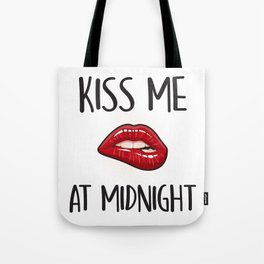 Kiss Me At Midnight, Quote Tote Bag