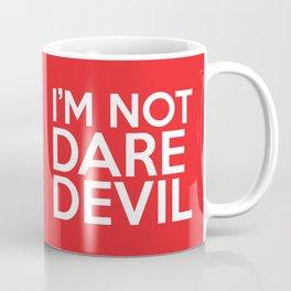 I'm Not Daredevil Coffee Mug