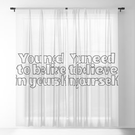 You need to believe in yourself cute words Sheer Curtain
