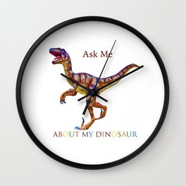 Ask Me About My Dinosaur Wall Clock