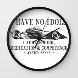 I Have No Idols - Senna Quote Wall Clock