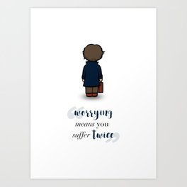 Worrying means you suffer twice - Newt Scamander Art Print