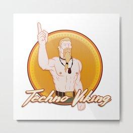 Techno Viking Metal Print