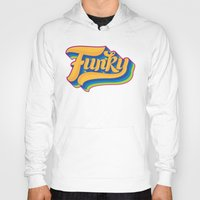 funky Hoodies featuring Funky by Roberlan Borges