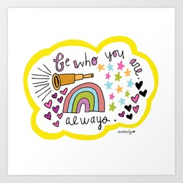 Be WHO you ARE. Art Print