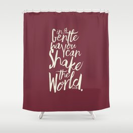 Kindness quote by Mahatma Gandhi, Satyagraha, in a gentle way, you can shake the world, non violence Shower Curtain