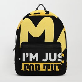 """I""""m Just here for the Mac n chesse Backpack"""