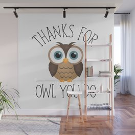 Thanks For Owl You Do Wall Mural