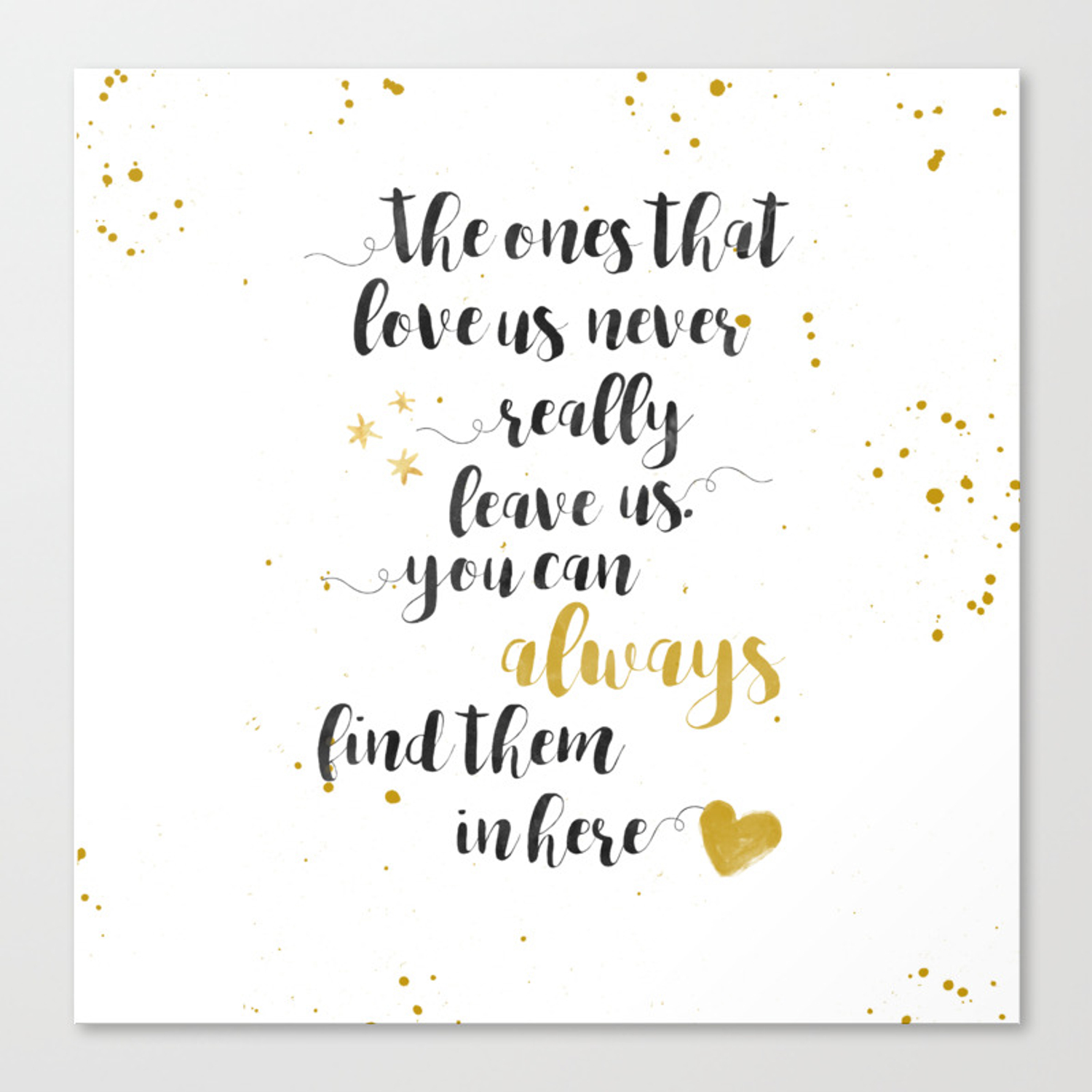 The Ones That Love Us Never Really Leave Us Canvas Print by rachel_giese