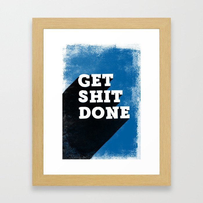 Get Shit Done Blue Framed Art Print