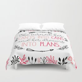 She Turned her Can'ts into Cans and her Dreams into Plans. Duvet Cover