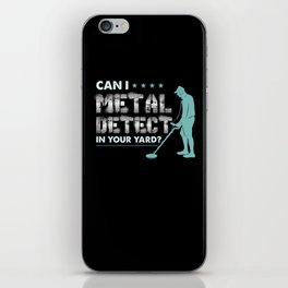 Metal Detect Gift Can I Detect In Your Yard iPhone Skin