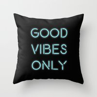 good vibes only Throw Pillows featuring Good Vibes Only by Ink and Paint Studio