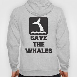 SAVE THE WHALES Quote Hoody