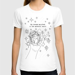 My Dreams Manifest in the Material World   Minimal Linear Art   Peony & Hand   Stars   Motivational T-shirt