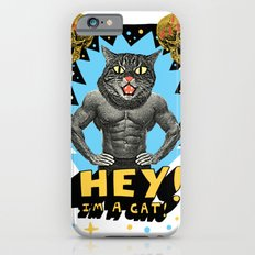 Hey! I'm a cat! iPhone 6s Slim Case