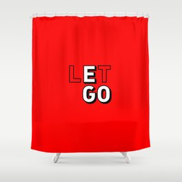 Let Go The Ego Shower Curtain