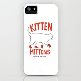 Kitten Mittons - You'll be Smitten! iPhone Case