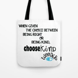 """""""Be Kind"""" quote from Wonder Tote Bag"""