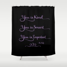 you is kind, black and purple Shower Curtain