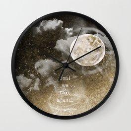 Until we meet again.....{sepia} Wall Clock